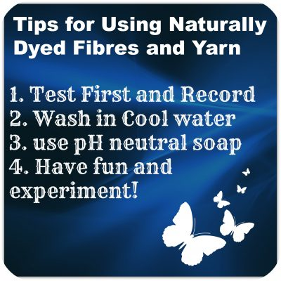 Tips for Using Naturally Dyed Fibres and Yarn