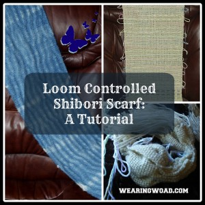 Loom Controlled Shibori Scarf: A Rigid Heddle Loom Tutorial