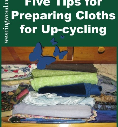 Five Tips for Preparing Garments for Up-cycling