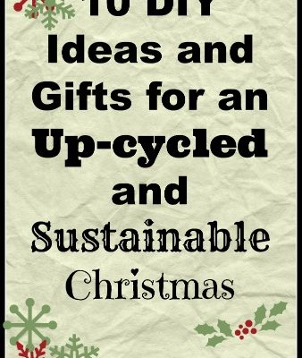 DIY Gifts and Ideas for an Up-cycled Christmas