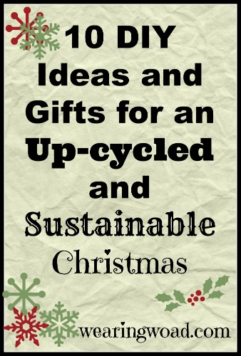 10 DIY Ideas and Gifts for an up-cycled and sustainable Christmas