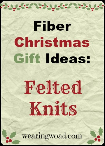 Fiber Christmas Gift Ideas_Felted Knits