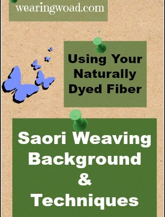 Using Your Naturally Dyed Fiber: Saori Weaving Background and Techniques