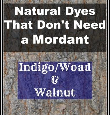 Mordants: Two Natural Dyes that Never Need a Mordant
