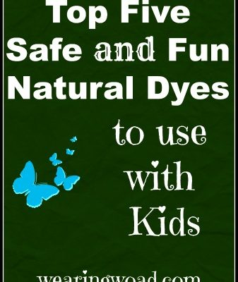 Top Five Safe and Fun Natural Dyes to use with Kids