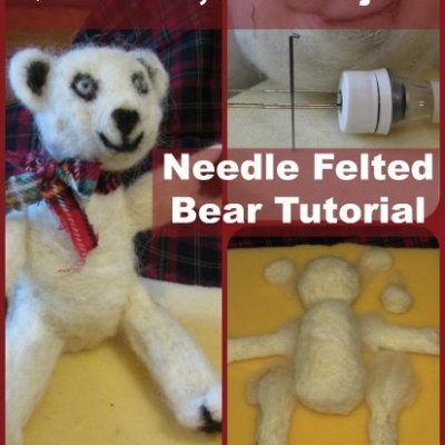 Needle Felting Tutorial: 3D Felted Teddy Bear in 2 hours or less