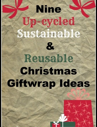 Nine Up-cycled, Sustainable, and Reusable Christmas Giftwrap Ideas