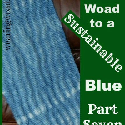 The Woad to a Sustainable Blue Part Seven: Using Woad Dyed Material
