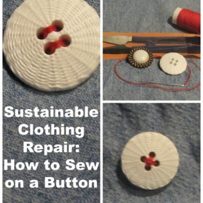 Sustainable Clothing Repairs: How to Sew on Buttons!