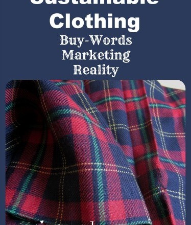 Sustainable Fashion: Buy Words, Marketing, and Reality