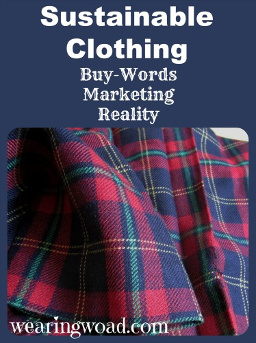 sustainable clothing the buy-words marketing and reality of current fashion