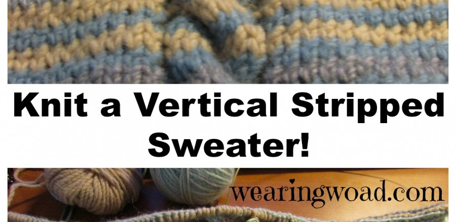 A Work in Progress: Knitting a Sweater With Vertical Stripes